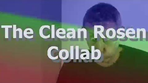The Clean Rosen Collab (Reupload)