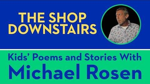 The Shop Downstairs - Kids' Poems and Stories With Michael Rosen
