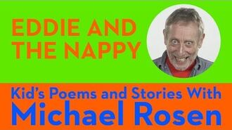 Eddie and the Nappy - Kids' Poems and Stories With Michael Rosen