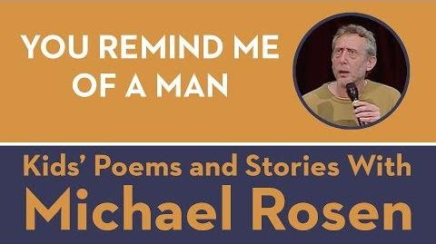 You Remind Me of a Man - Kids' Poems and Stories With Michael Rosen