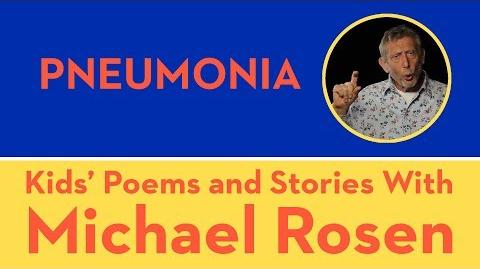 Pneumonia - Kids Poems and Stories With Micahel Rosen