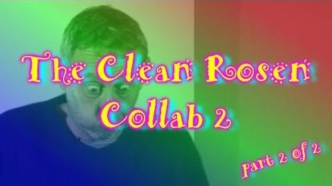 The Clean Rosen Collab 2 (Part 2 of 2)