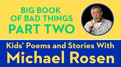 Big Book of Bad Things - Part 2 - Kids' Poems and Stories With Michael Rosen