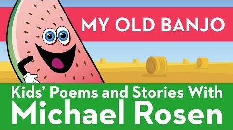 My Old Banjo - Sonsense Nongs Kids' Poems and Stories With Michael Rosen