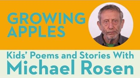 Growing Apples - Kids' Poems and Stories With Michael Rosen
