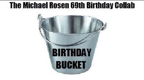 The Michael Rosen 69th Birthday Bucket Blowout