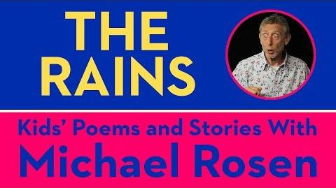 The Rains - Kids' Poems and Stories With Michael Rosen