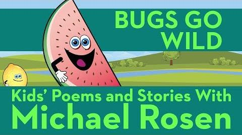 Bugs Go Wild - Sonsense Nongs Kids' Poems and Stories With Michael Rosen