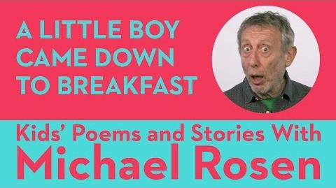A Little Boy Came Down To Breakfast - Kids' Poems and Stories With Michael Rosen