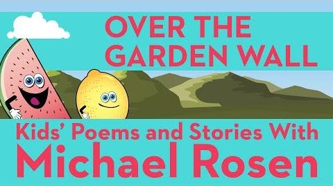 Over The Garden Wall - Sonsense Nongs - Kids' Poems and Stories With Michael Rosen