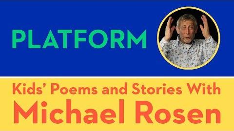 Platform - Kids' Poems and Stories With Michael Rosen
