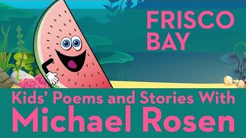 Frisco Bay - Sonsense Nongs Kids' Poems and Stories With Michael Rosen