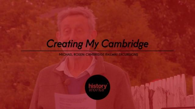 "'Cambridge Railway Excursions"" by Michael Rosen"
