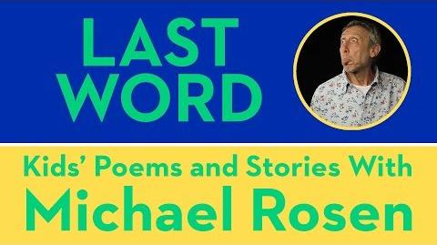 Last Word - Kids' Poems and Stories With Michael Rosen