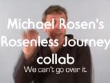 The Michael Rosen's Rosen-less Collab
