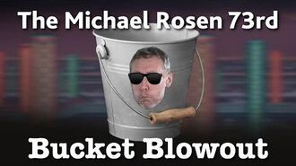 The Michael Rosen 73rd Birthday Bucket Blowout
