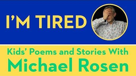 I'm Tired - Kids' Poems and Stories With Michael Rosen