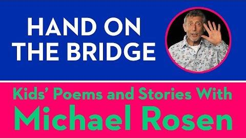 Hand On The Bridge - Kids' Poems and Stories With Michael Rosen