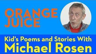 Orange Juice POEM Kids' Poems and Stories With Michael Rosen