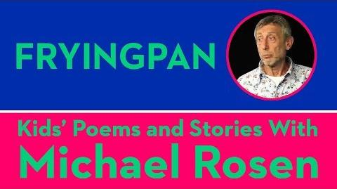 Fryingpan - Kids' Poems and Stories With Michael Rosen
