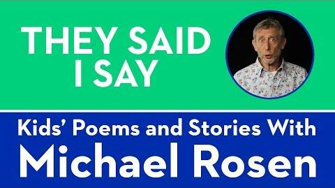 They Said I Say - Kids' Poems and Stories With Michael Rosen