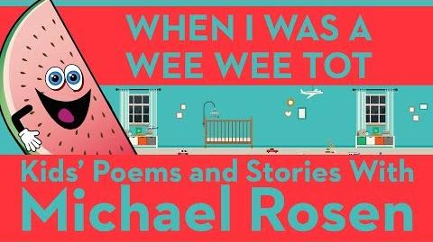 When I Was A Wee Wee Tot - Sonsense Nongs - Kid's Poems and Stories With Michael Rosen