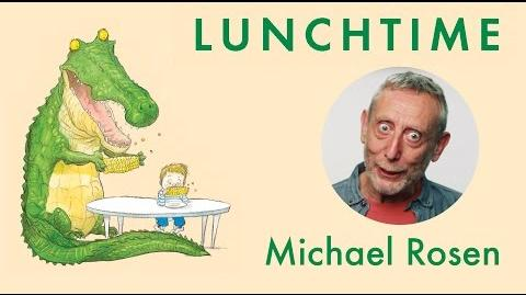 Lunchtime - A Great Big Cuddle - Kids' Poems and Stories With Michael Rosen