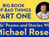 Michael's Big Book of Bad Things Part 1