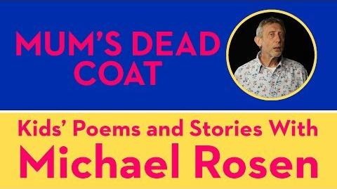 Mum's Dead Coat - Kids' Poems and Stories With Michael Rosen