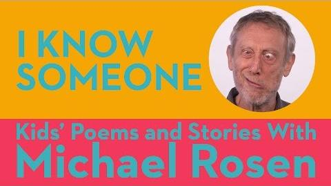 I Know Someone - Kids' Poems and Stories With Michael Rosen