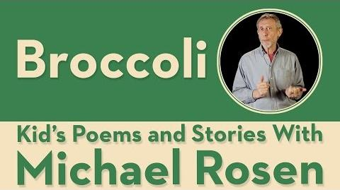 Where Broccoli Comes From - Kids' Poems and Stories With Michael Rosen