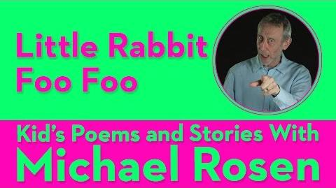 Little Rabbit Foo Foo - Kids' Poems and Stories With Michael Rosen