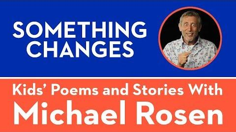 Something Changes - Kids' Poems and Stories With Michael Rosen