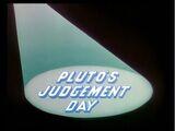 Pluto's Judgement Day