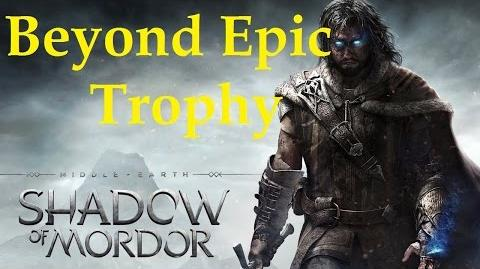 Middle Earth Shadow of Mordor - Beyond Epic Trophy 1080p HD