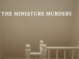 The Miniature Murders