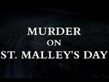 Murder on St. Malley's Day