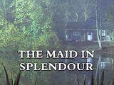 The Maid in Splendour