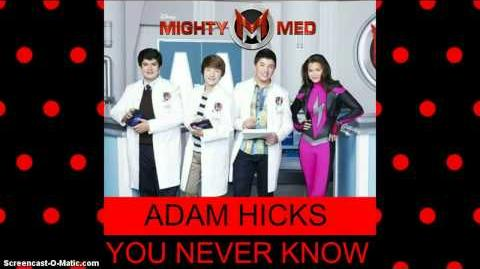 Adam Hicks - You Never Know (from ''Mighty Med'') Audio Only