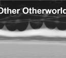 Otherotherworld