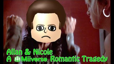 NinWR.com Presents- Allan & Nicole- A Miiverse Romantic Tragedy in One Act