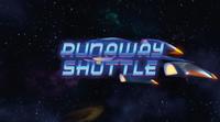 Runaway-Shuttle