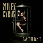 Miley Cyrus-Can t Be Tamed (CD Single)-Frontal