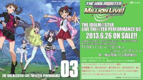 LTP03 Suteki na Kiseki w Happy☆Lucky☆Jet Machine PV