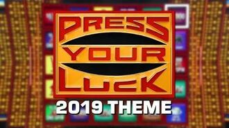 Press Your Luck - 2019 Closing Theme