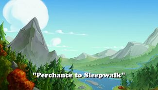 Perchance to Sleepwalk title card