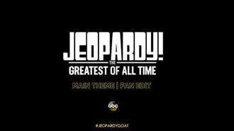 JEOPARDY! THE GREATEST OF ALL TIME MAIN THEME (FAN EDIT)