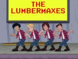 The Lumbermaxes