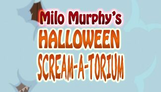 Milo Murphy's Halloween Scream-A-Torium title card