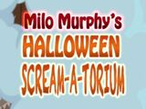 Milo Murphy's Halloween Scream-A-Torium!